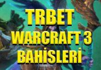 Trbet Warcraft 3 Espor Bahisleri