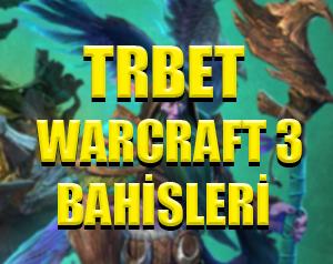 Trbet bahis sitesinde warcraft 3 espor bahisleri nasıl yapılır ?