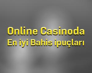 Online casinoada en iyi bahis ipuçları