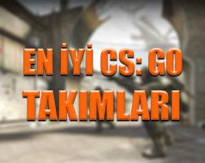 En iyi CS: GO takımları hangileri ?