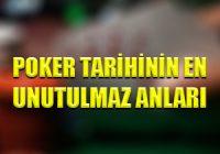 Poker Tarihinin En Unutulmaz Anları Nelerdir?